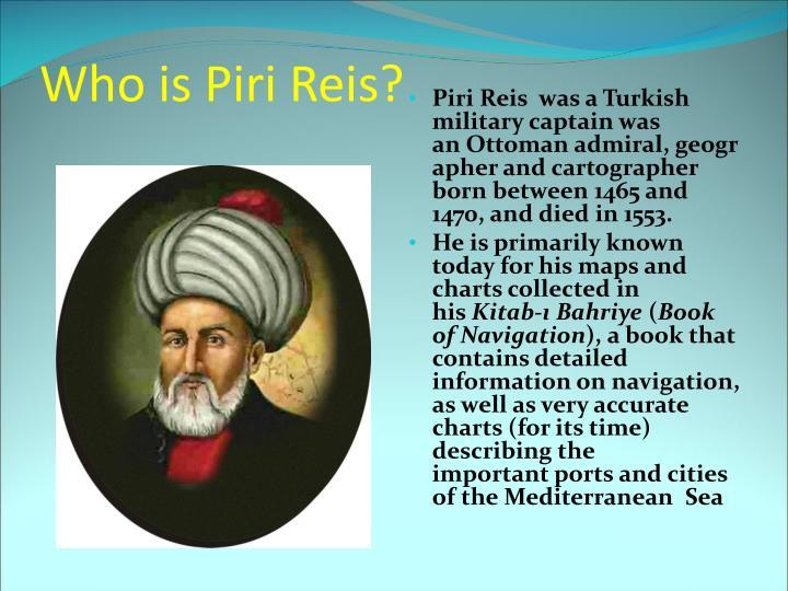 Who is Piri Reis?