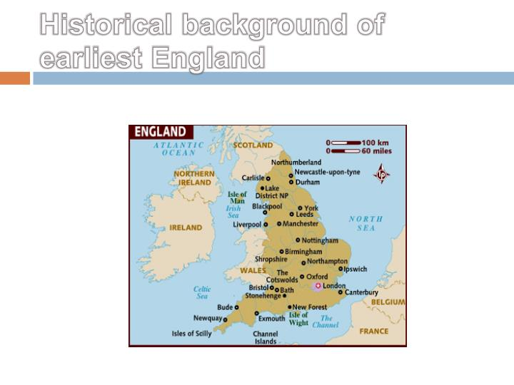 Historical background of earliest england