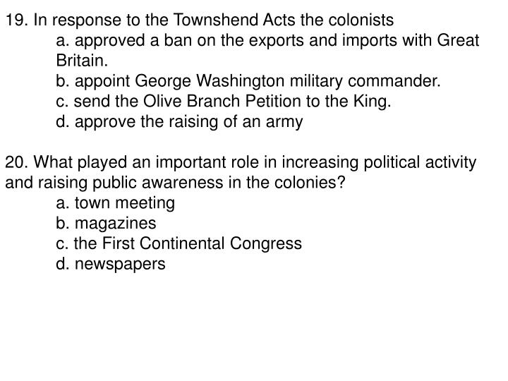 19. In response to the Townshend Acts the colonists