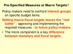 pre specified measures or macro targets