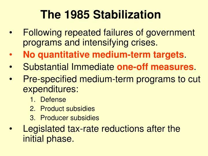 The 1985 Stabilization