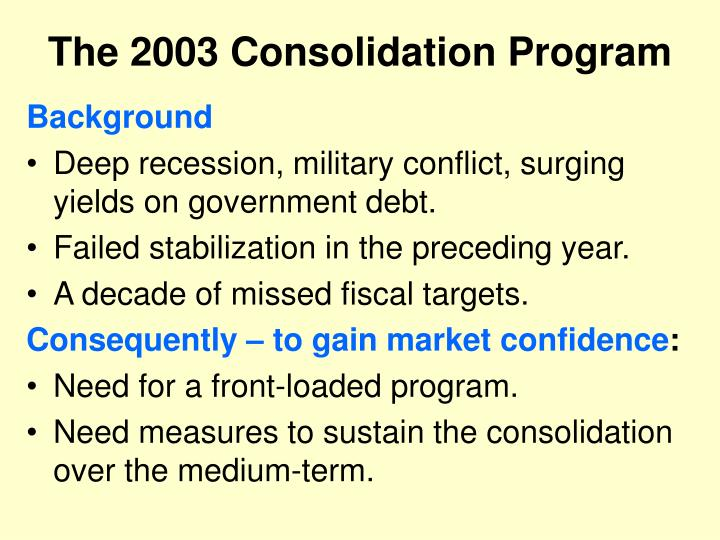 The 2003 Consolidation Program