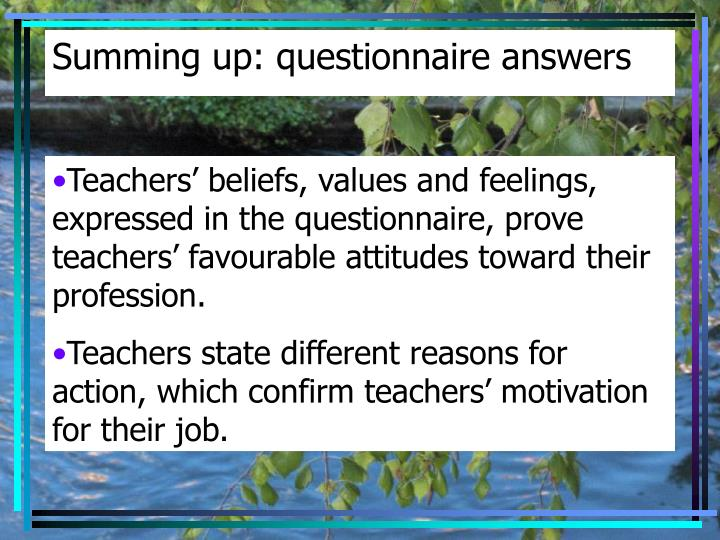 Summing up: questionnaire answers