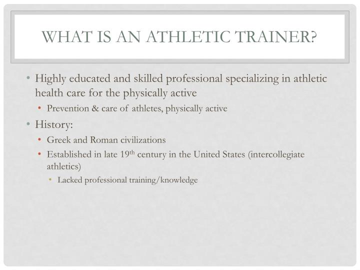 What is an athletic trainer