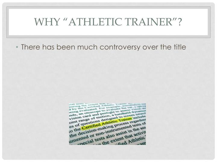 Why athletic trainer