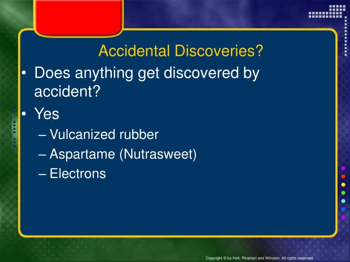 Accidental Discoveries?