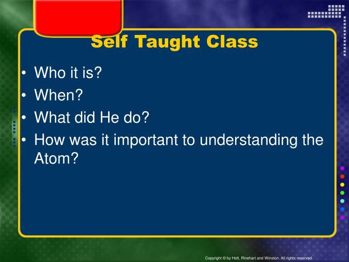 Self Taught Class