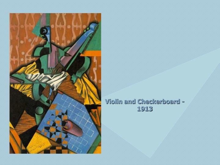 Violin and Checkerboard - 1913