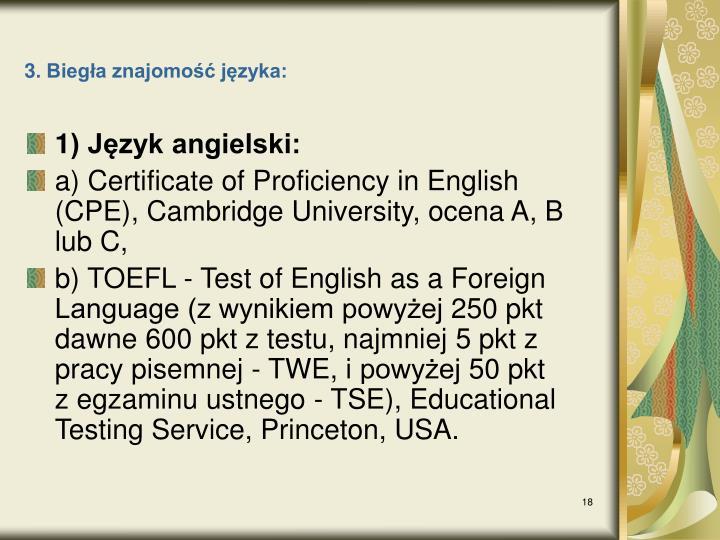 3. Biegła znajomość języka: