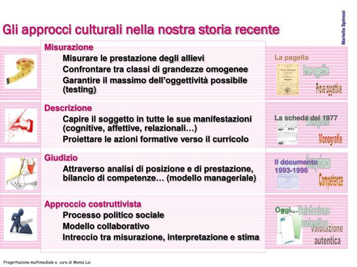 Gli approcci culturali nella nostra storia recente