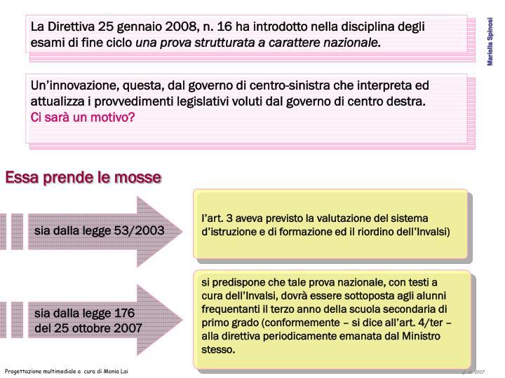 La Direttiva 25 gennaio 2008, n. 16
