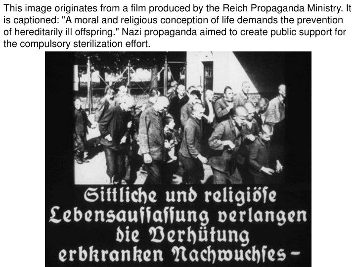 """This image originates from a film produced by the Reich Propaganda Ministry. It is captioned: """"A moral and religious conception of life demands the prevention of hereditarily ill offspring."""" Nazi propaganda aimed to create public support for the compulsory sterilization effort."""