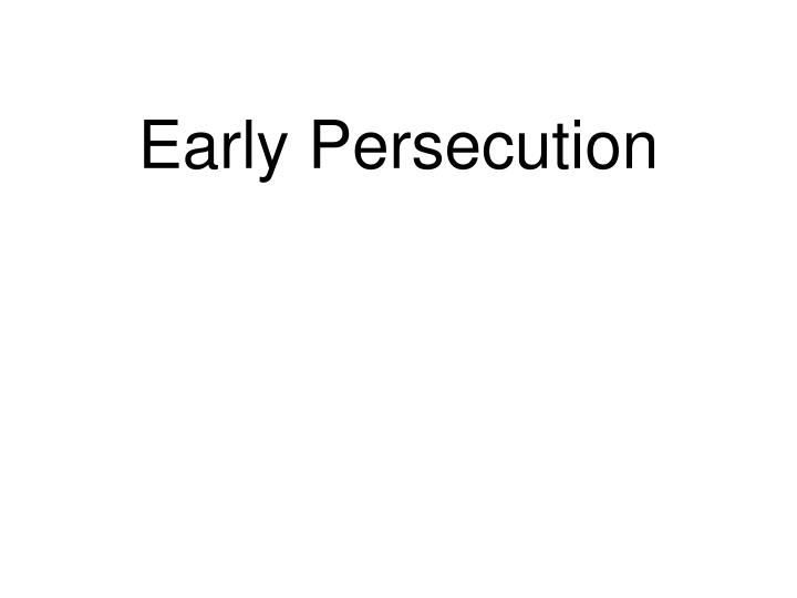 Early Persecution
