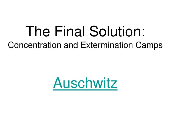 The Final Solution:
