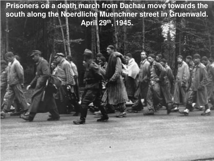 Prisoners on a death march from Dachau move towards the south along the Noerdliche Muenchner street in Gruenwald. April 29