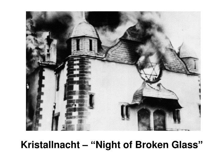 "Kristallnacht – ""Night of Broken Glass"""