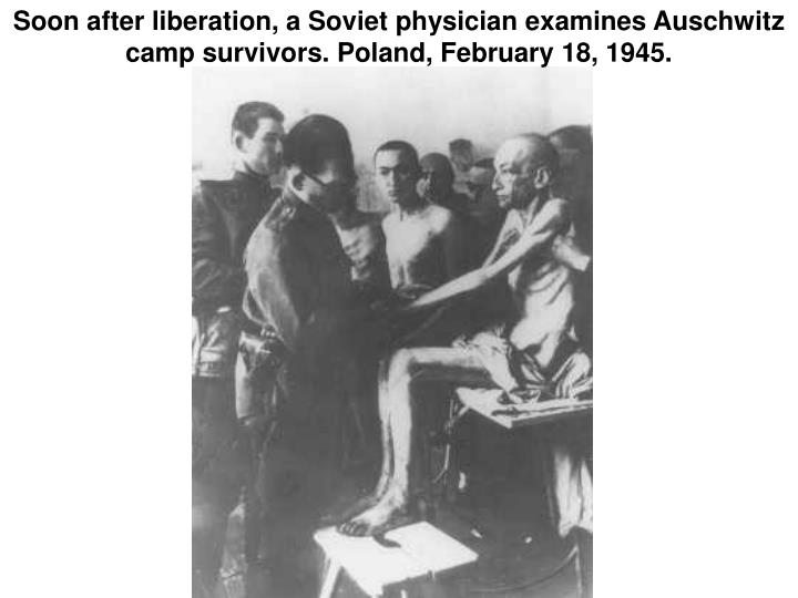 Soon after liberation, a Soviet physician examines Auschwitz camp survivors. Poland, February 18, 1945.
