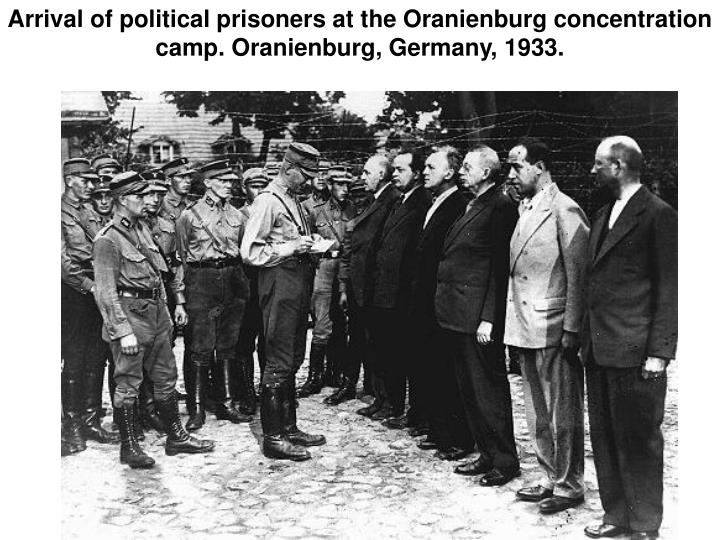 Arrival of political prisoners at the Oranienburg concentration camp. Oranienburg, Germany, 1933.