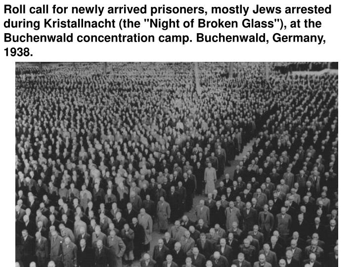 """Roll call for newly arrived prisoners, mostly Jews arrested during Kristallnacht (the """"Night of Broken Glass""""), at the Buchenwald concentration camp. Buchenwald, Germany, 1938."""