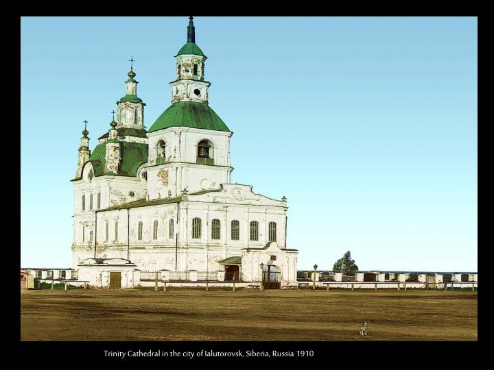 Trinity Cathedral in the city of Ialutorovsk, Siberia, Russia 1910