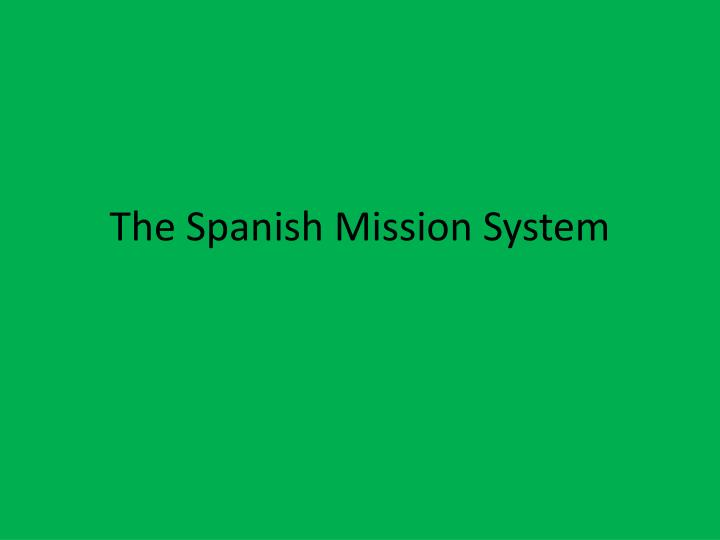 the spanish mission system