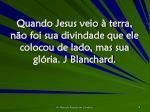 quando jesus veio terra n o foi sua divindade que ele colocou de lado mas sua gl ria j blanchard