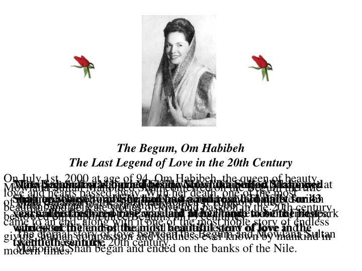 The Begum, Om Habibeh