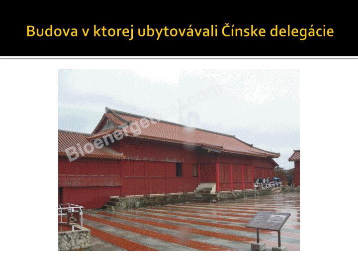Budova v ktorej ubytovávali Čínske delegácie