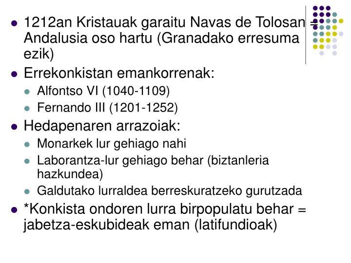 1212an Kristauak garaitu Navas de Tolosan = Andalusia oso hartu (Granadako erresuma ezik)
