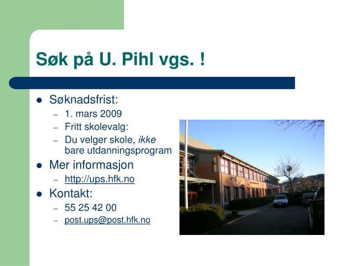 Søk på U. Pihl vgs. !