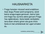 hausnarketa2