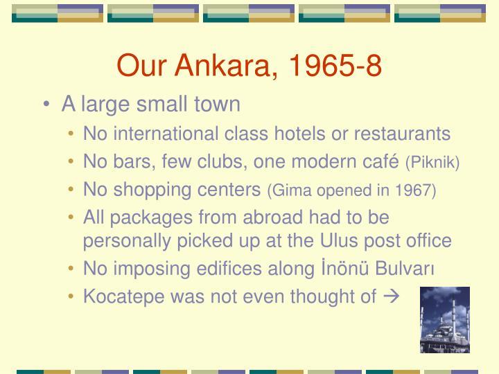 Our Ankara, 1965-8
