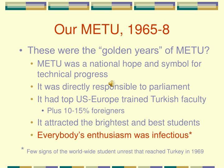 Our METU, 1965-8