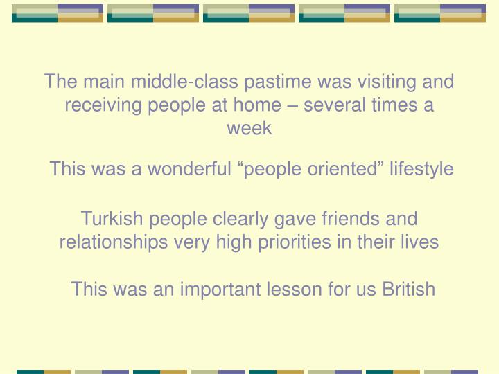 The main middle-class pastime was visiting and receiving people at home – several times a week