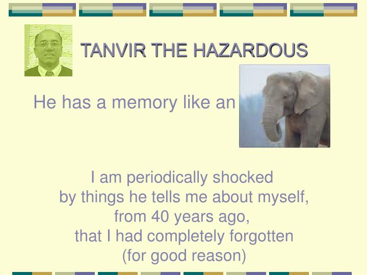 TANVIR THE HAZARDOUS
