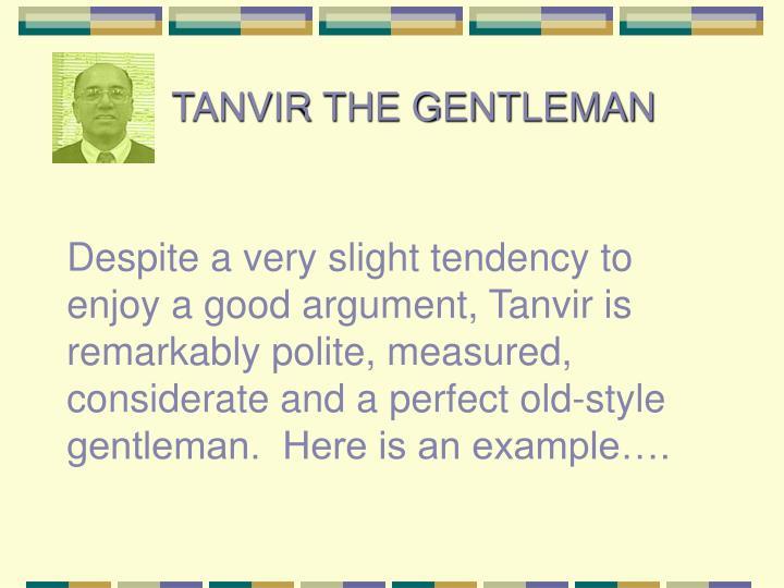TANVIR THE GENTLEMAN