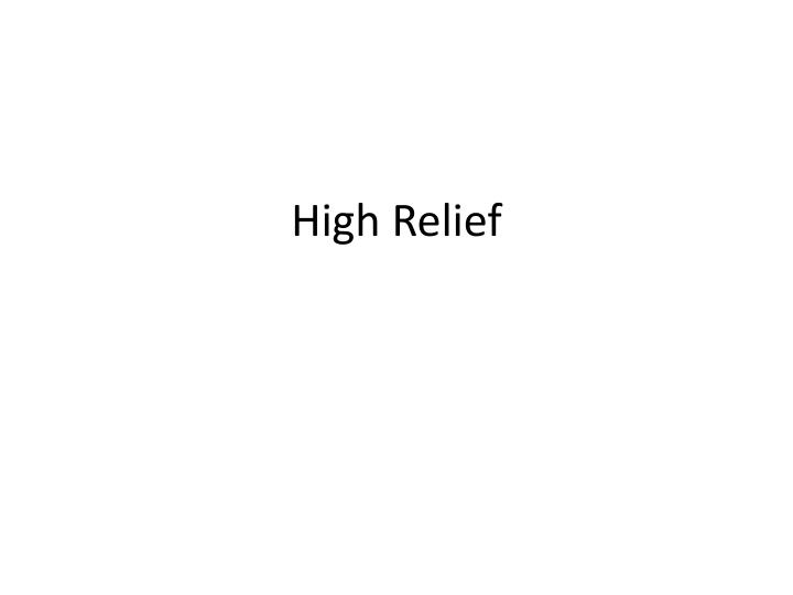High Relief