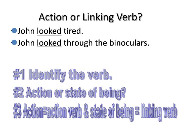 Action or Linking Verb?