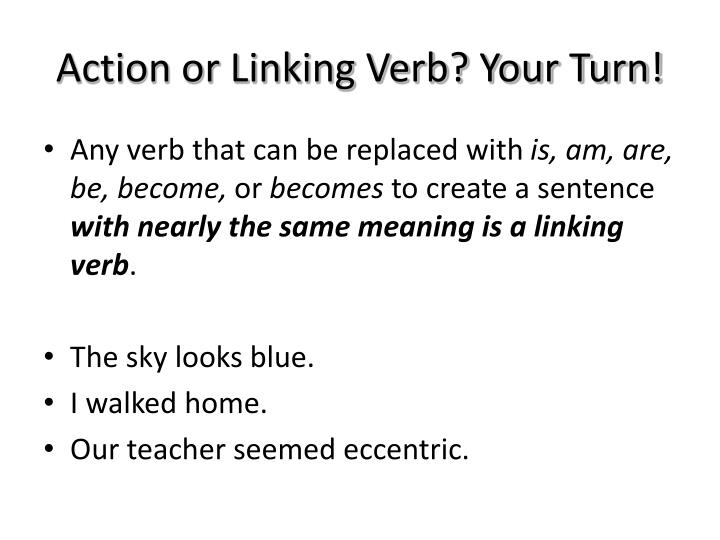 Action or Linking Verb? Your Turn!