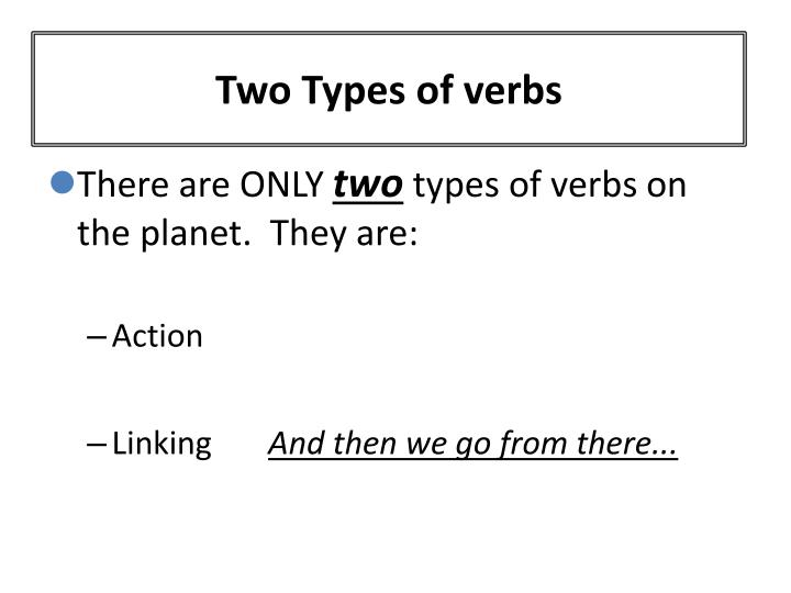 Two Types of verbs