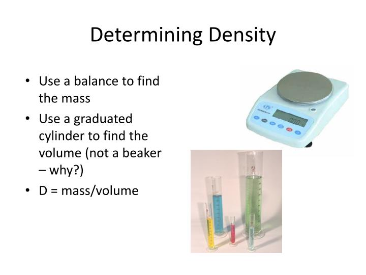 Use a balance to find the mass
