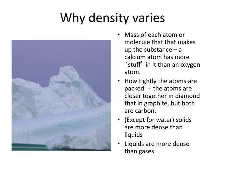 Why density varies
