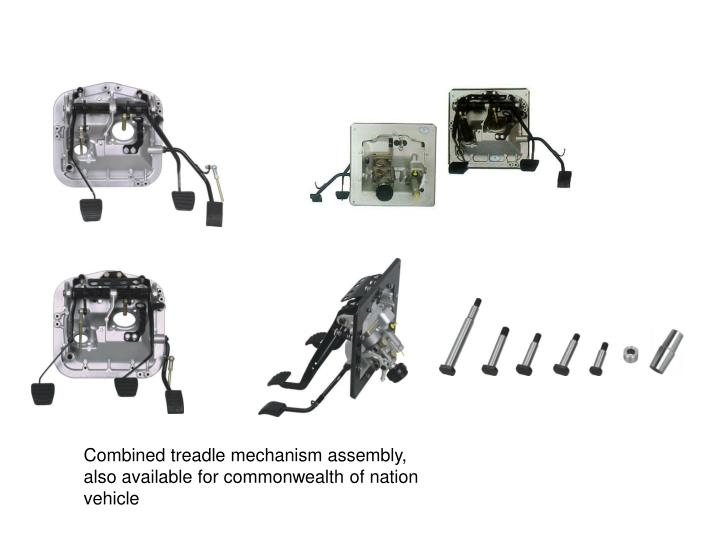 Combined treadle mechanism assembly, also available for commonwealth of nation vehicle