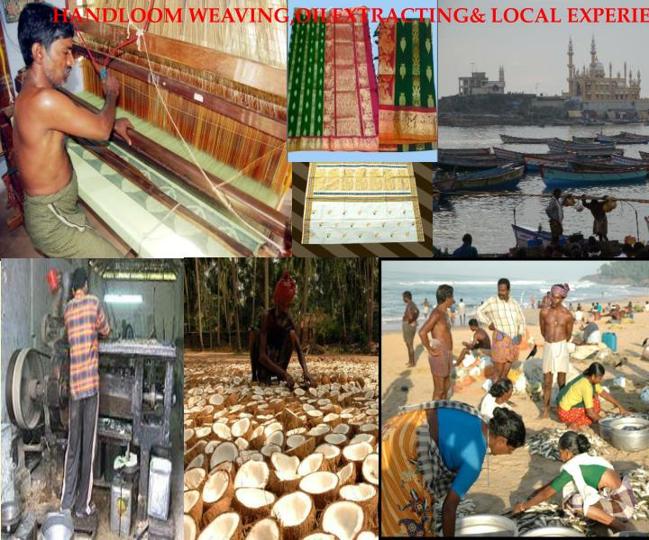 HANDLOOM WEAVING,OILEXTRACTING& LOCAL EXPERIENCE