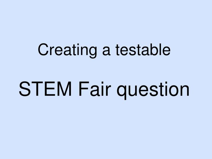 Creating a testable