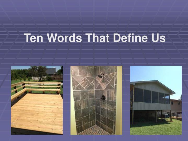 Ten Words That Define Us