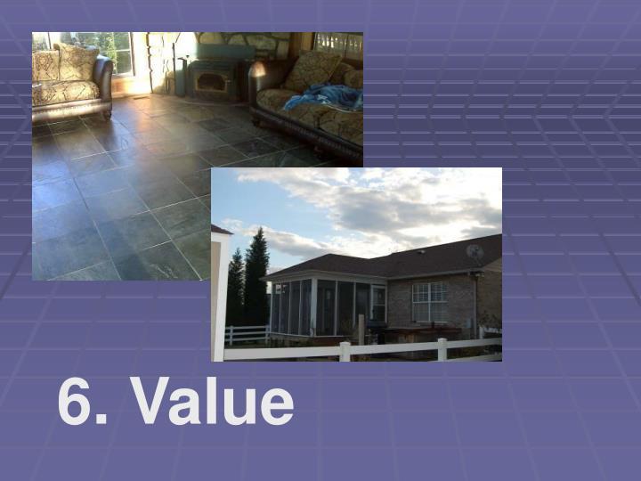 6. Value
