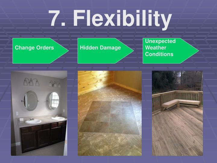 7. Flexibility
