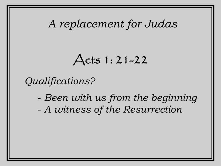 A replacement for Judas