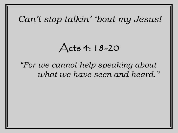 Can't stop talkin' 'bout my Jesus!